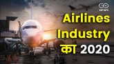 2020 worst year for airline industry: IATA