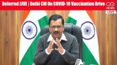 Deferred LIVE | Delhi CM On COVID-19 Vaccination D
