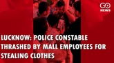 LUCKNOW: POLICE CONSTABLE THRASHED BY MALL EMPLOYE