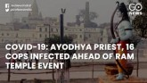 COVID-19: Ayodhya Priest, 16 Cops Infected Ahead O