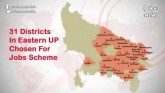 Only 31 Districts In Eastern UP Chosen For Employm